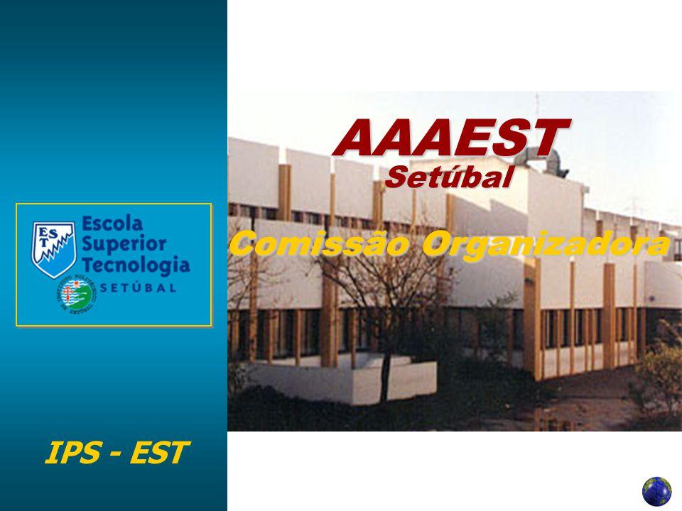 IPS - EST AAAEST Setúbal Comissão Organizadora
