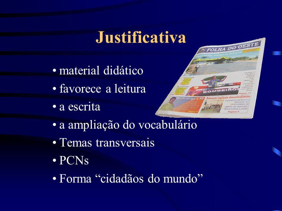 Objetivos - Incentivar a leitura de jornal - Ser fonte de pesquisa e de cidadania - Motivar o aluno a pesquisar e conhecer sua comunidade - Desenvolver os valores morais e éticos para a formação de uma personalidade equilibrada