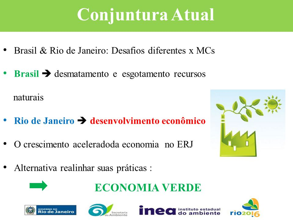 Conjuntura Atual Brasil & Rio de Janeiro: Desafios diferentes x MCs Brasil desmatamento e esgotamento recursos naturais Rio de Janeiro desenvolvimento