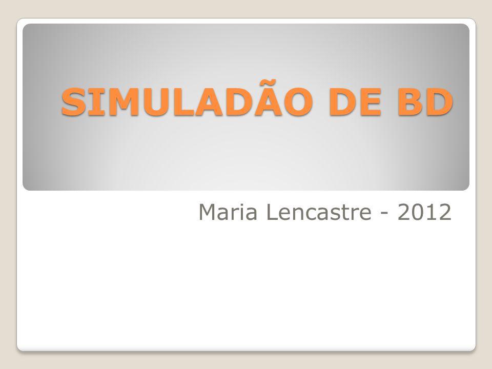 SIMULADÃO DE BD Maria Lencastre - 2012