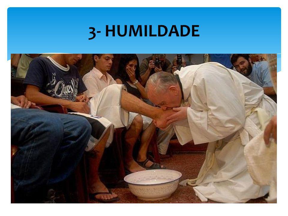 3- HUMILDADE