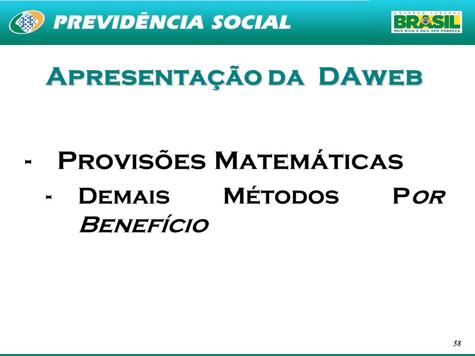 58 Apresentação da DAweb -Provisões Matemáticas -Demais Métodos Por Benefício