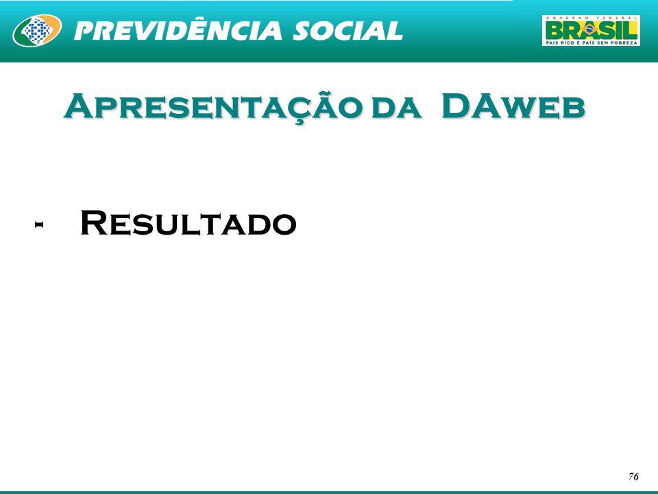 76 Apresentação da DAweb -Resultado