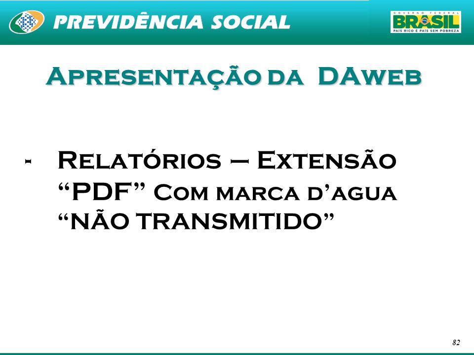 82 Apresentação da DAweb -Relatórios – Extensão PDF Com marca dagua NÃO TRANSMITIDO