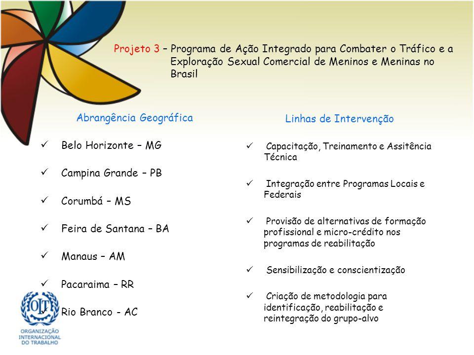 Projeto 3 – Programa de Ação Integrado para Combater o Tráfico e a Exploração Sexual Comercial de Meninos e Meninas no Brasil Abrangência Geográfica B