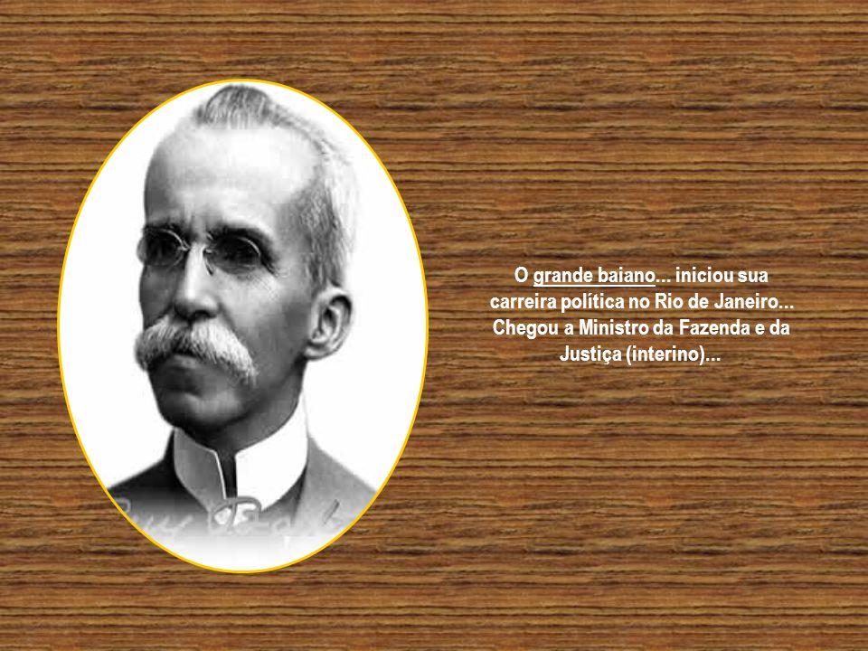 e participou arduamente... da queda do Império e da organização da República... Rui Barbosa... colaborou com os propósitos da Abolição da Escravatura.