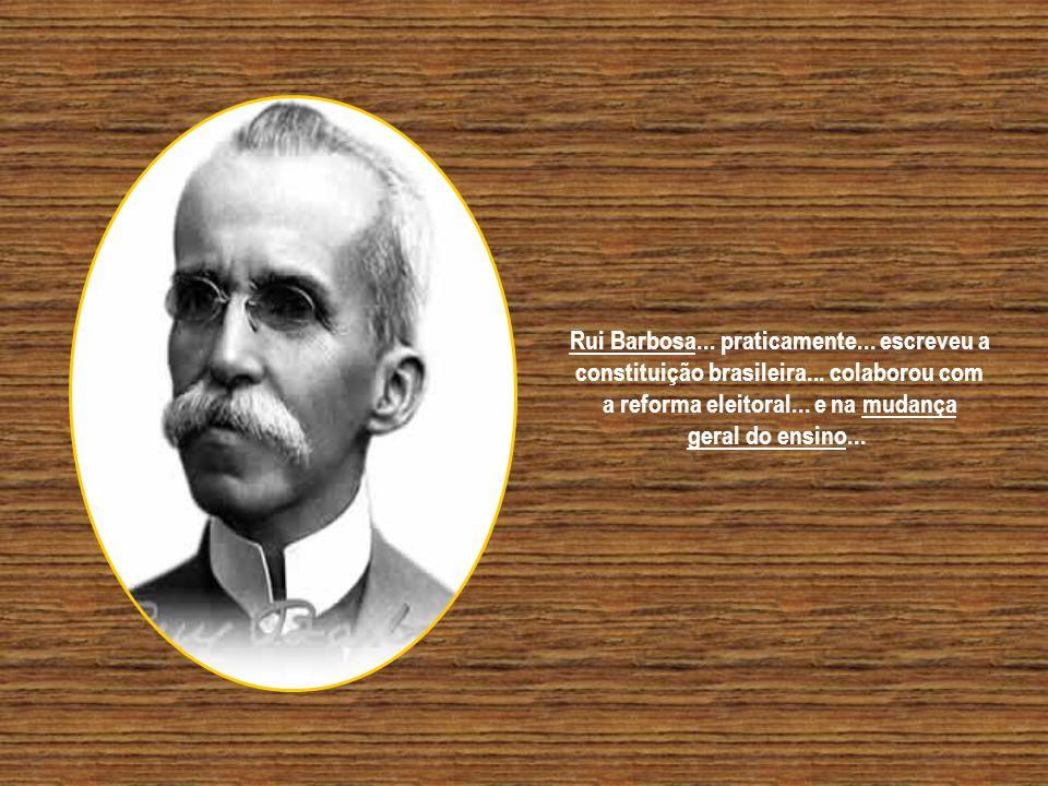 O grande baiano... iniciou sua carreira política no Rio de Janeiro... Chegou a Ministro da Fazenda e da Justiça (interino)...