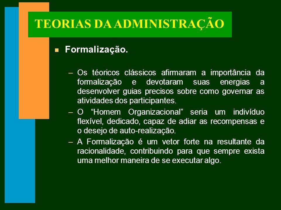 TEORIAS DA ADMINISTRAÇÃO n Formalização.