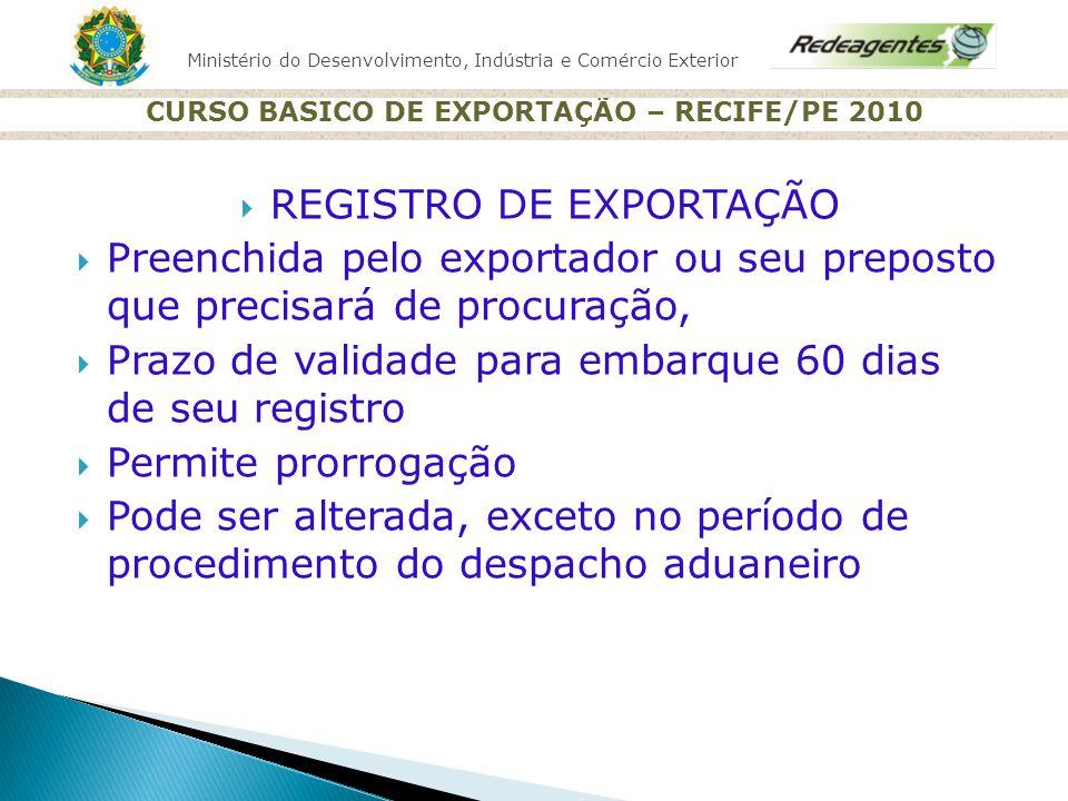 Ministério do Desenvolvimento, Indústria e Comércio Exterior CURSO BASICO DE EXPORTAÇÃO – RECIFE/PE 2010 REGISTRO DE EXPORTAÇÃO Preenchida pelo export