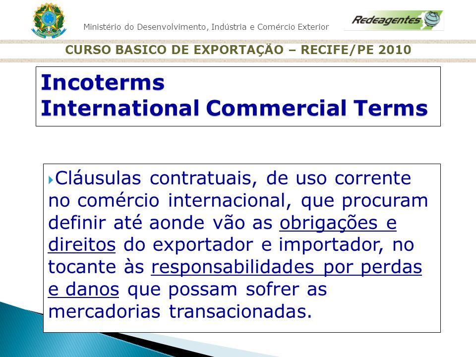 Ministério do Desenvolvimento, Indústria e Comércio Exterior CURSO BASICO DE EXPORTAÇÃO – RECIFE/PE 2010 Cláusulas contratuais, de uso corrente no com