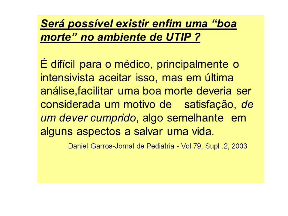 Será possível existir enfim uma boa morte no ambiente de UTIP ? de um dever cumprido É difícil para o médico, principalmente o intensivista aceitar is