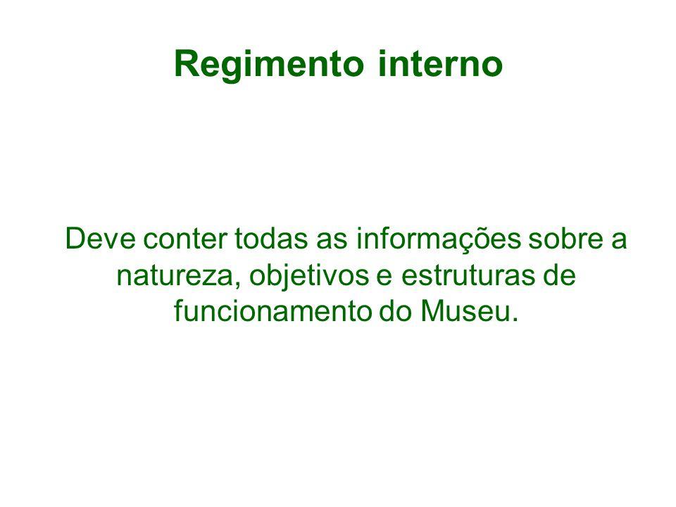 Deve conter todas as informações sobre a natureza, objetivos e estruturas de funcionamento do Museu.
