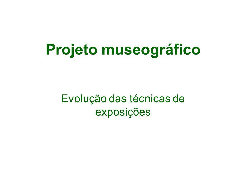 Projeto museográfico Evolução das técnicas de exposições