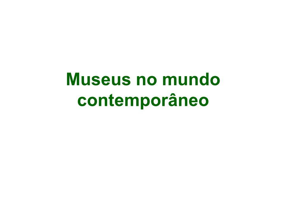 Museus no mundo contemporâneo