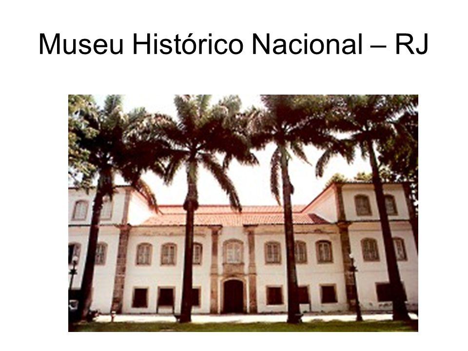Museu Histórico Nacional – RJ