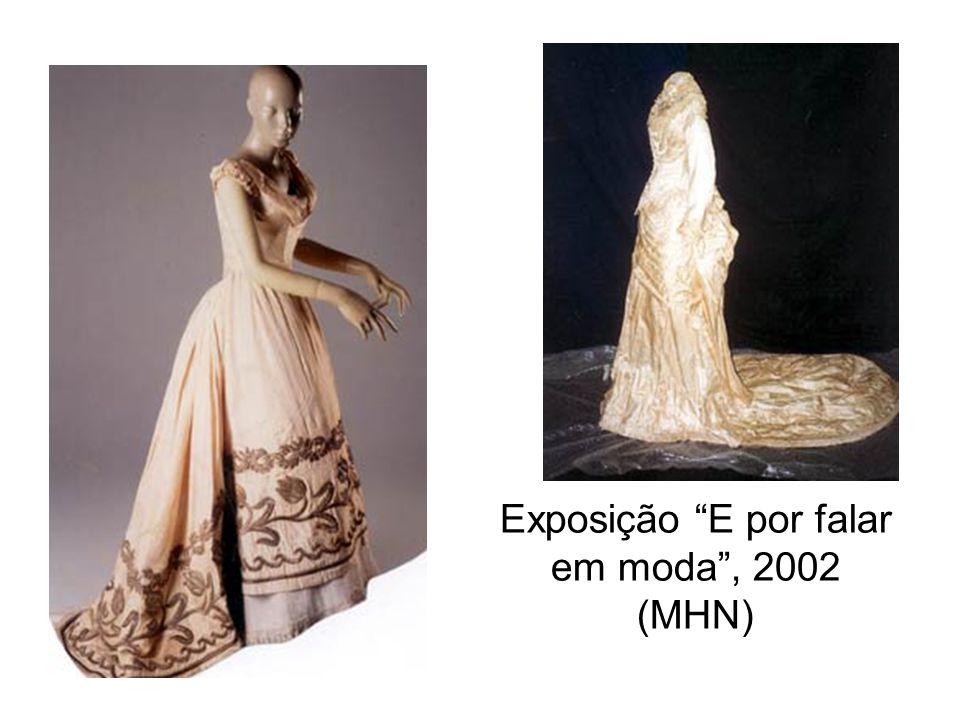Exposição E por falar em moda, 2002 (MHN)