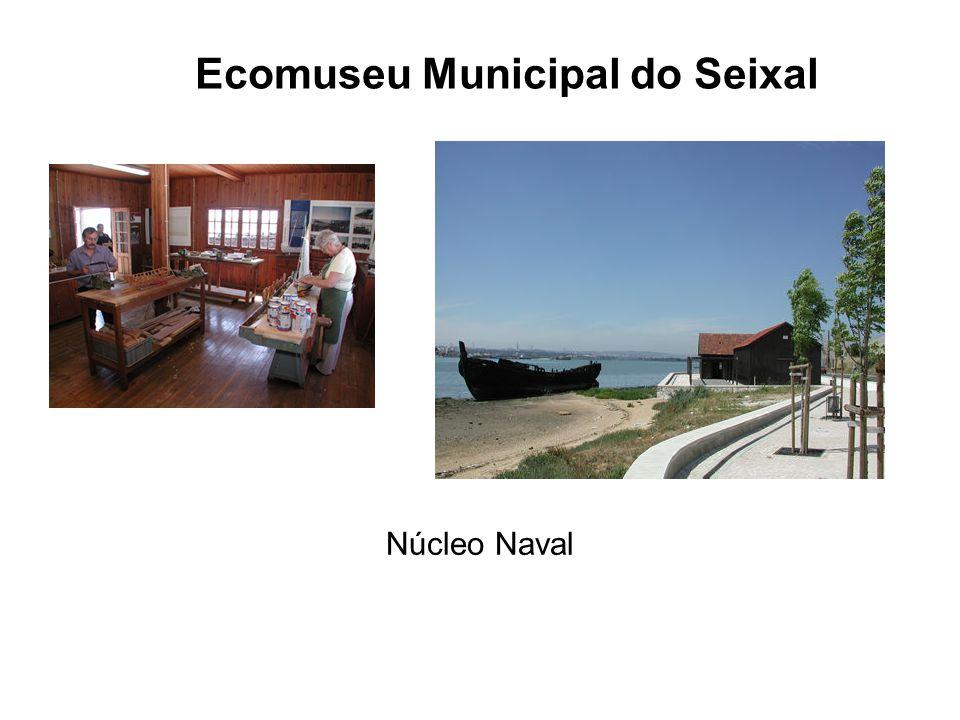 Ecomuseu Municipal do Seixal Núcleo Naval