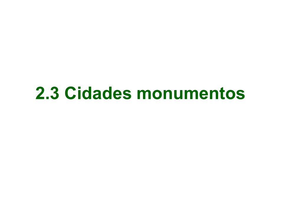 2.3 Cidades monumentos