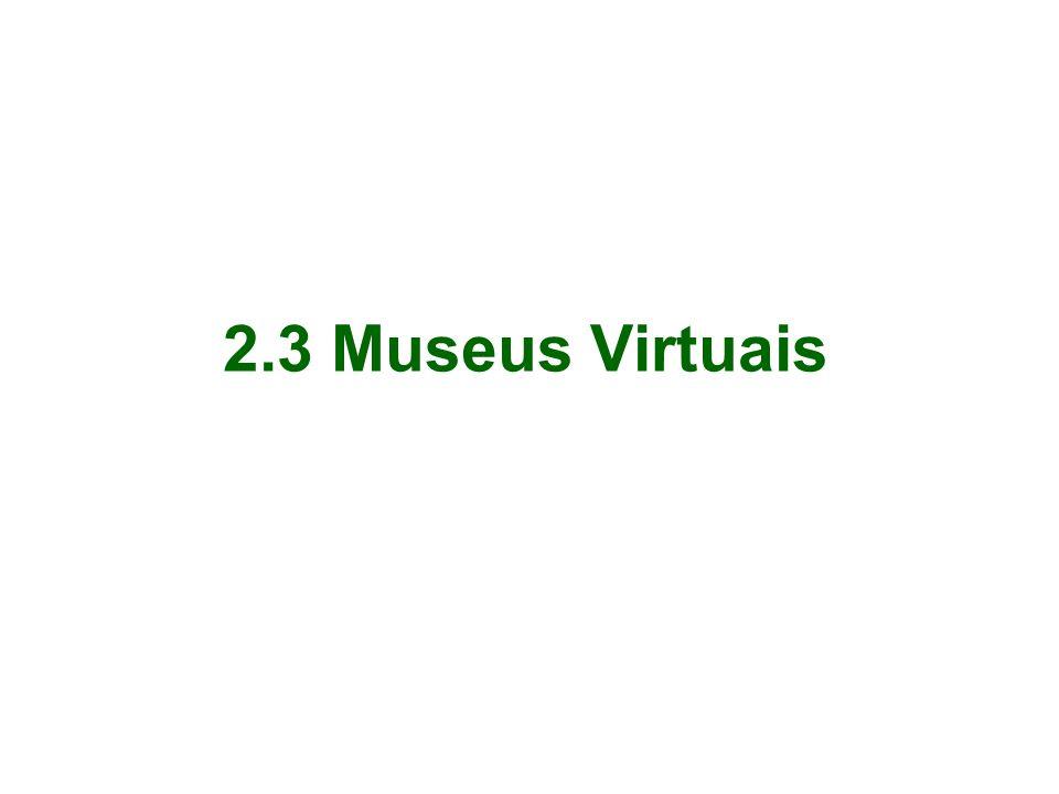 2.3 Museus Virtuais
