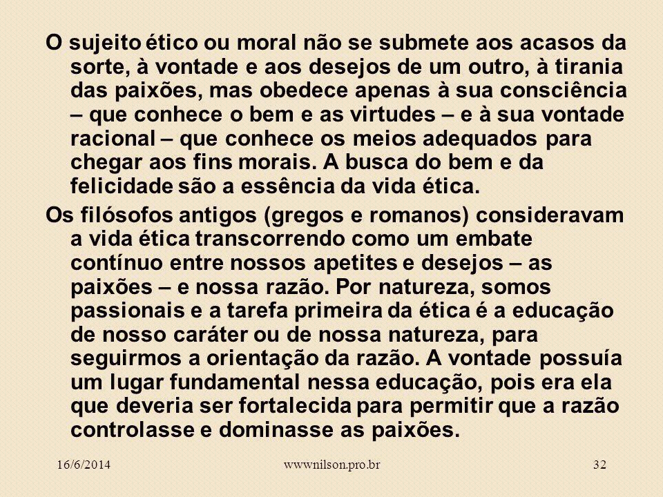 31 ARISTOTELISMO (síntese da ética antiga) A ética antiga afirma três grandes princípios da vida moral: 1.