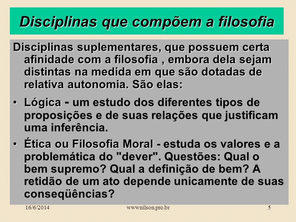 4 Disciplinas que compõem a filosofia 2 - Filosofia crítica trata da investigação da natureza e dos critérios de verdade, assim como da maneira pela q
