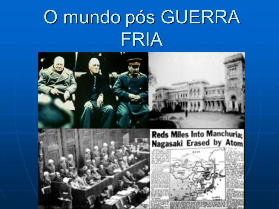 O mundo pós GUERRA FRIA