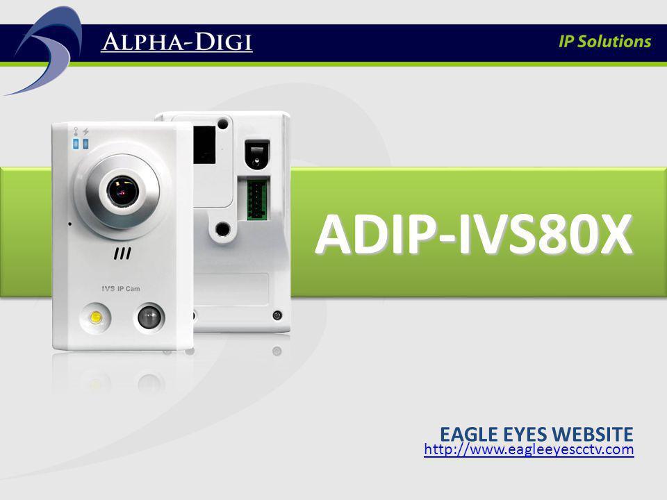 ADIP-IVS80X EAGLE EYES WEBSITE http://www.eagleeyescctv.com