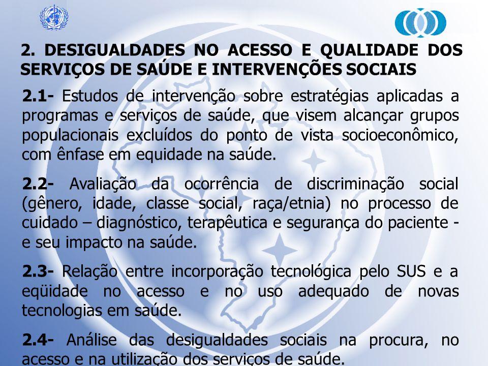 2. DESIGUALDADES NO ACESSO E QUALIDADE DOS SERVIÇOS DE SAÚDE E INTERVENÇÕES SOCIAIS 2.1- Estudos de intervenção sobre estratégias aplicadas a programa