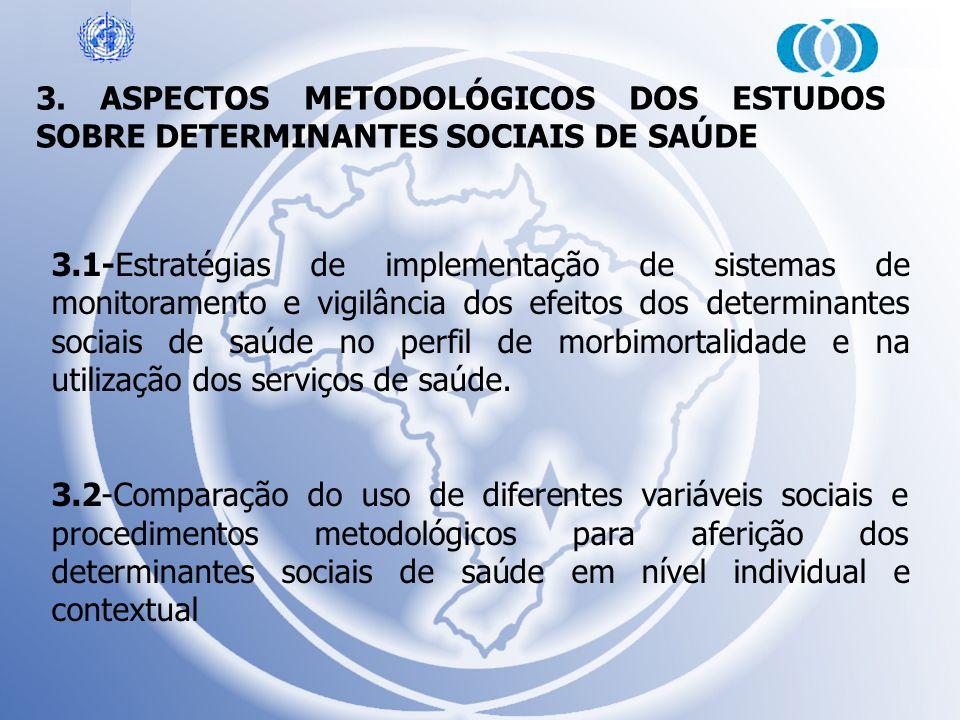 3. ASPECTOS METODOLÓGICOS DOS ESTUDOS SOBRE DETERMINANTES SOCIAIS DE SAÚDE 3.1-Estratégias de implementação de sistemas de monitoramento e vigilância