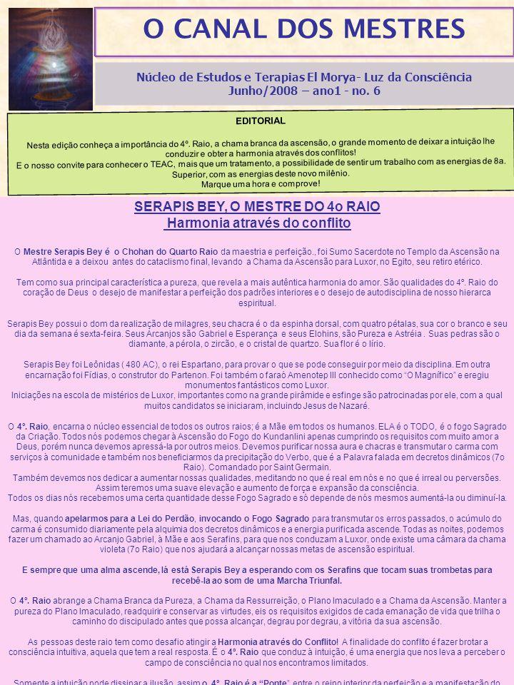 O CANAL DOS MESTRES Núcleo de Estudos e Terapias El Morya- Luz da Consciência Junho/2008 – ano1 - no.