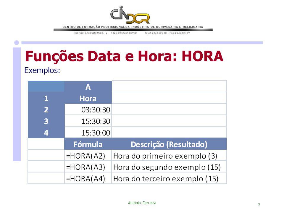António Ferreira 7 Exemplos: Funções Data e Hora: HORA