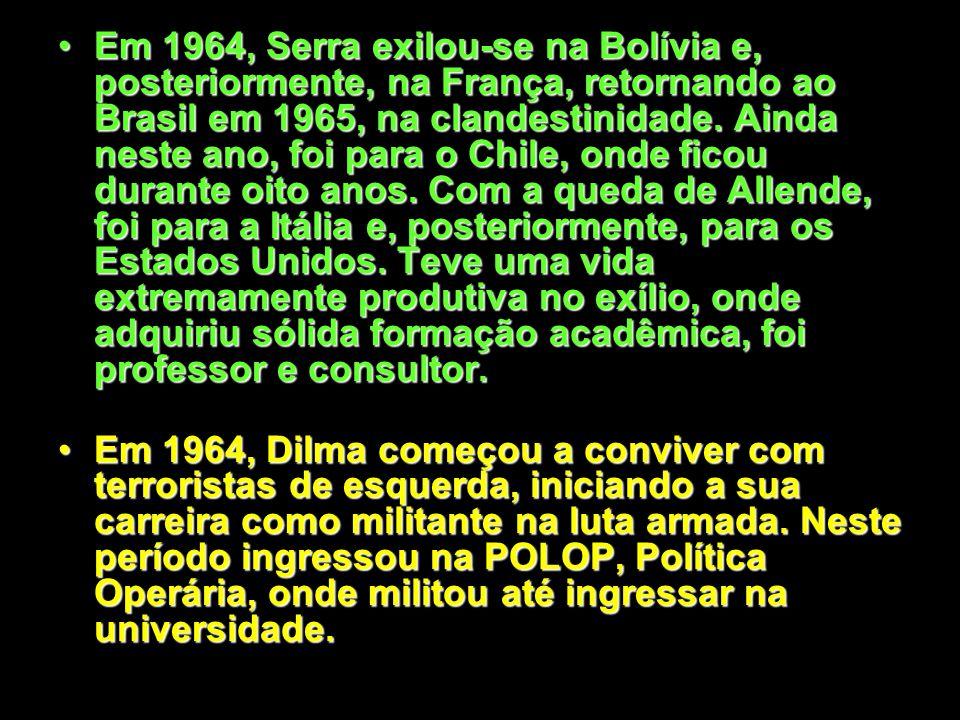 Em 1964, Serra exilou-se na Bolívia e, posteriormente, na França, retornando ao Brasil em 1965, na clandestinidade.