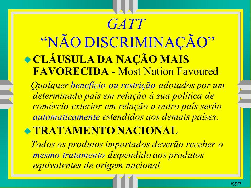GATT NÃO DISCRIMINAÇÃO u CLÁUSULA DA NAÇÃO MAIS FAVORECIDA - Most Nation Favoured Qualquer benefício ou restrição adotados por um determinado país em