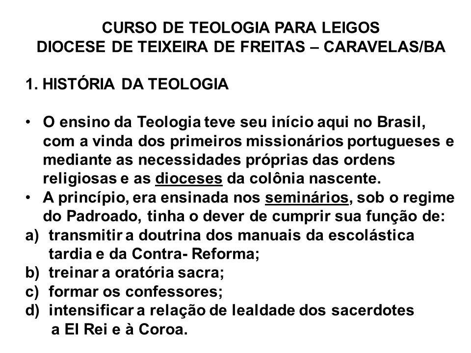 CURSO DE TEOLOGIA PARA LEIGOS DIOCESE DE TEIXEIRA DE FREITAS – CARAVELAS/BA 1.