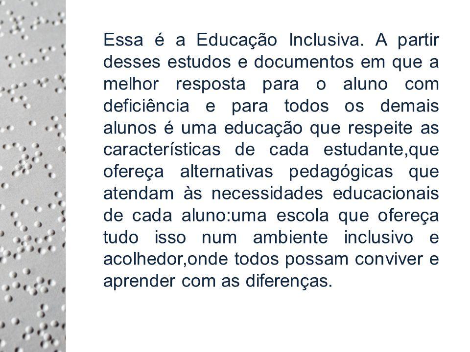 Essa é a Educação Inclusiva.