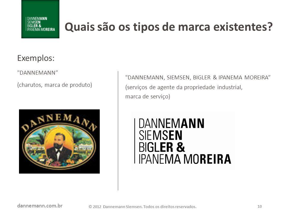 dannemann.com.br © 2012 Dannemann Siemsen. Todos os direitos reservados. 10 Quais são os tipos de marca existentes? Exemplos: