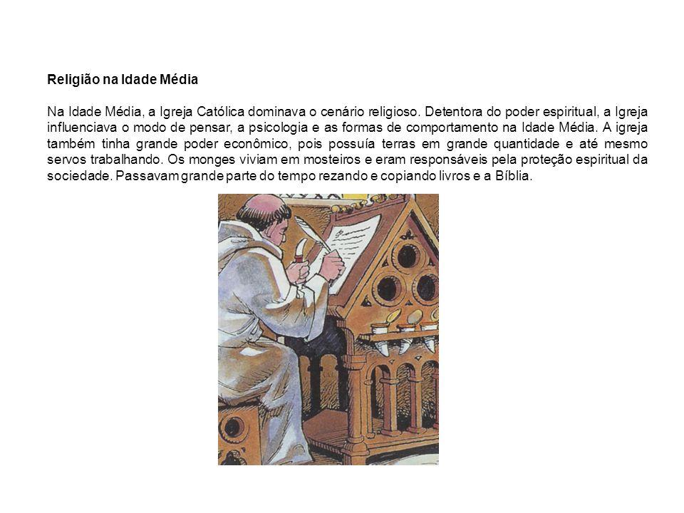 Religião na Idade Média Na Idade Média, a Igreja Católica dominava o cenário religioso. Detentora do poder espiritual, a Igreja influenciava o modo de