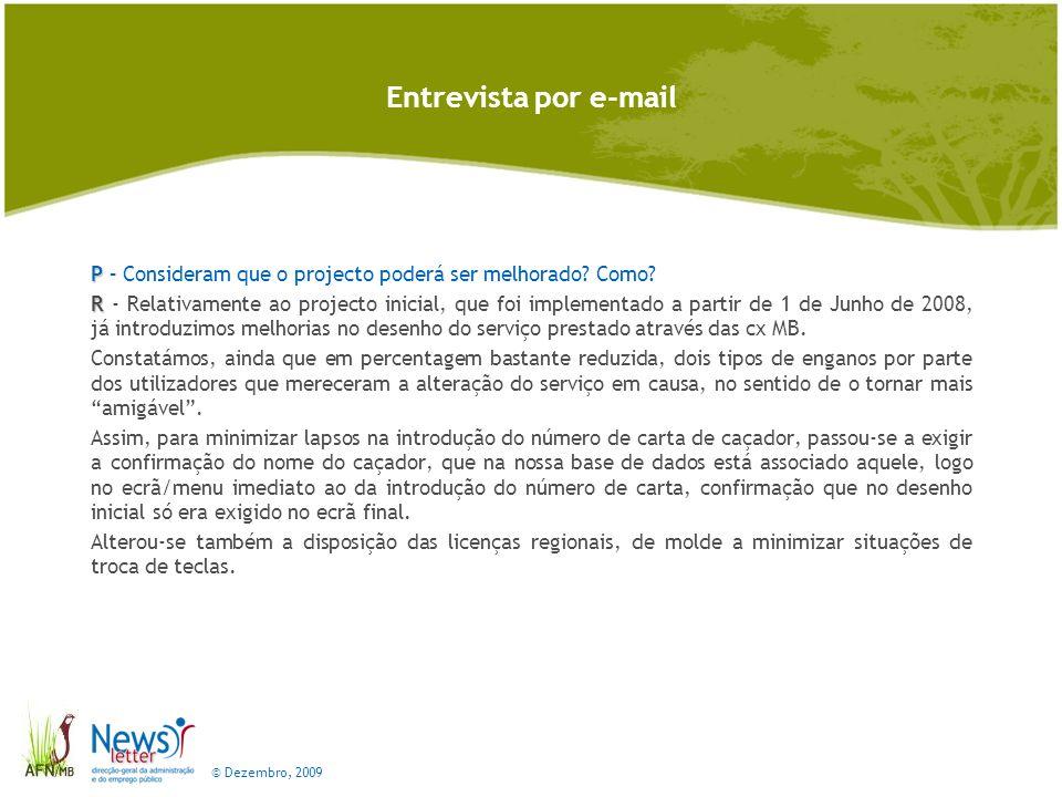 © Dezembro, 2009 Entrevista por e-mail P P – Consideram que o projecto poderá ser melhorado.