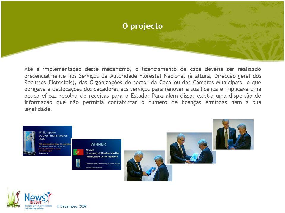 © Dezembro, 2009 O projecto Na criação do Programa Simplex, foi incluído especificamente o objectivo de simplificar e desmaterializar a emissão de licença de caça que são obrigatórias para o exercício de caça.