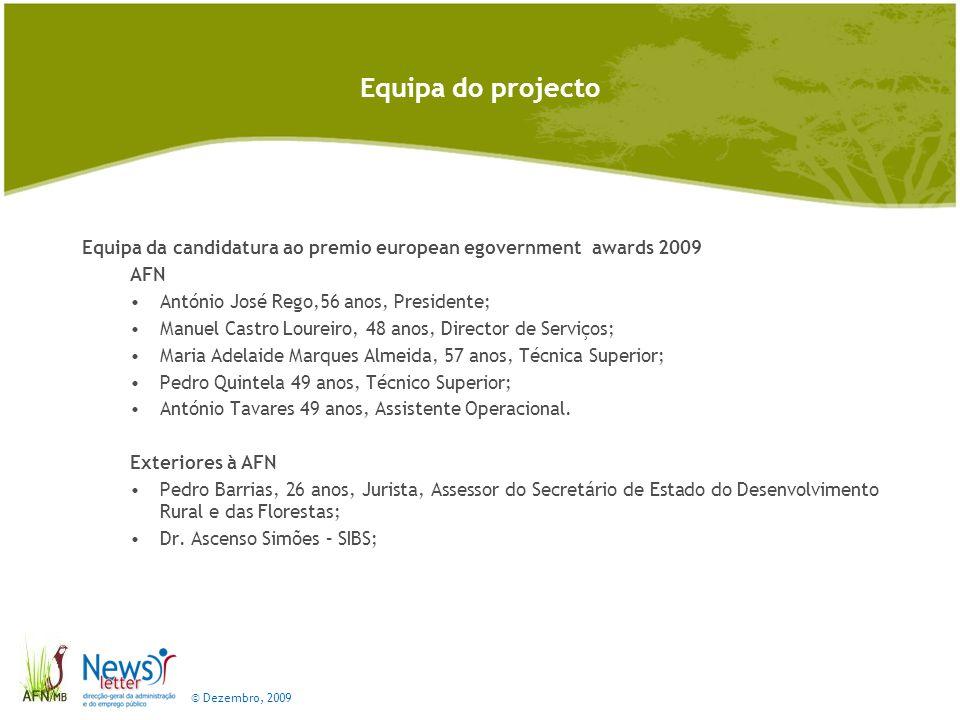© Dezembro, 2009 Entrevista por e-mail P R P - Como tiveram conhecimento do European eGovernment Awards.