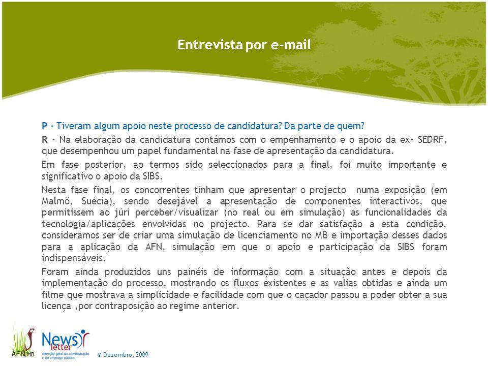 © Dezembro, 2009 Entrevista por e-mail P P - Tiveram algum apoio neste processo de candidatura.