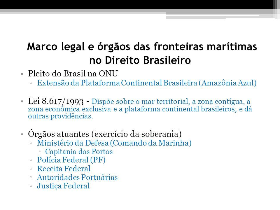 Marco legal e órgãos das fronteiras marítimas no Direito Brasileiro Pleito do Brasil na ONU Extensão da Plataforma Continental Brasileira (Amazônia Az