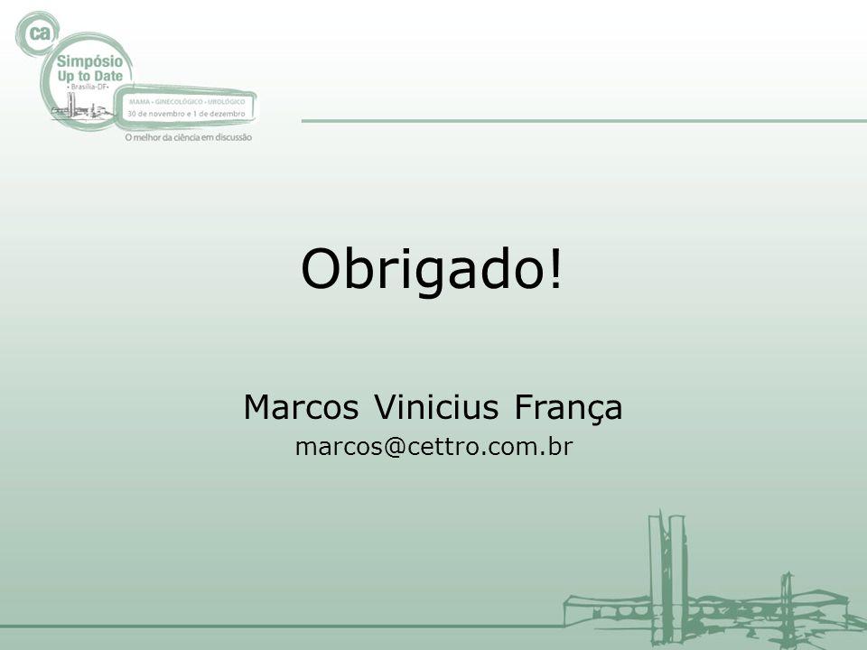 Obrigado! Marcos Vinicius França marcos@cettro.com.br