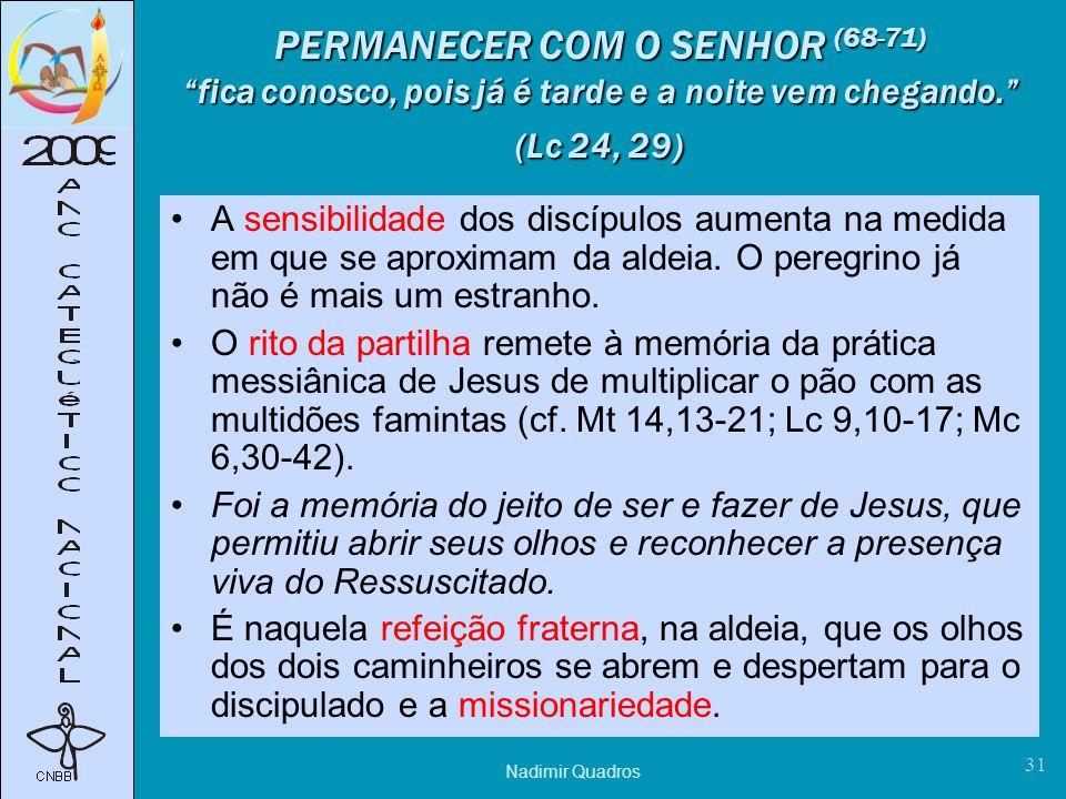 Nadimir Quadros 31 PERMANECER COM O SENHOR (68-71) fica conosco, pois já é tarde e a noite vem chegando.