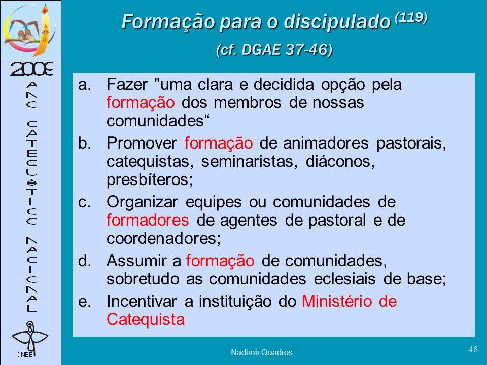 Nadimir Quadros 48 Formação para o discipulado (119) (cf.