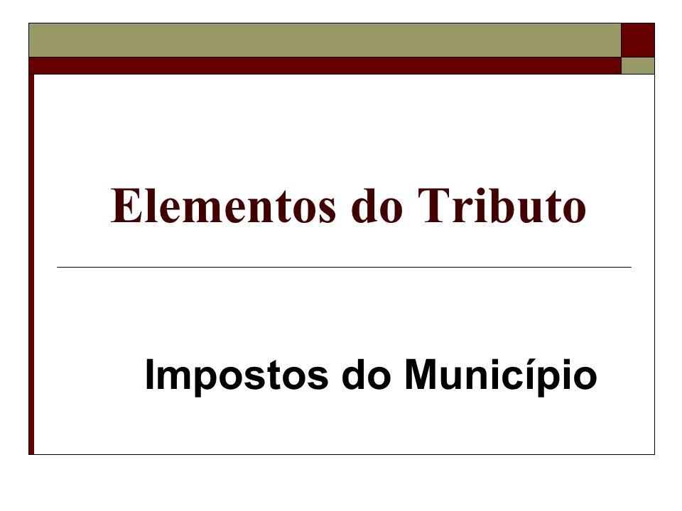Elementos do Tributo Impostos do Município