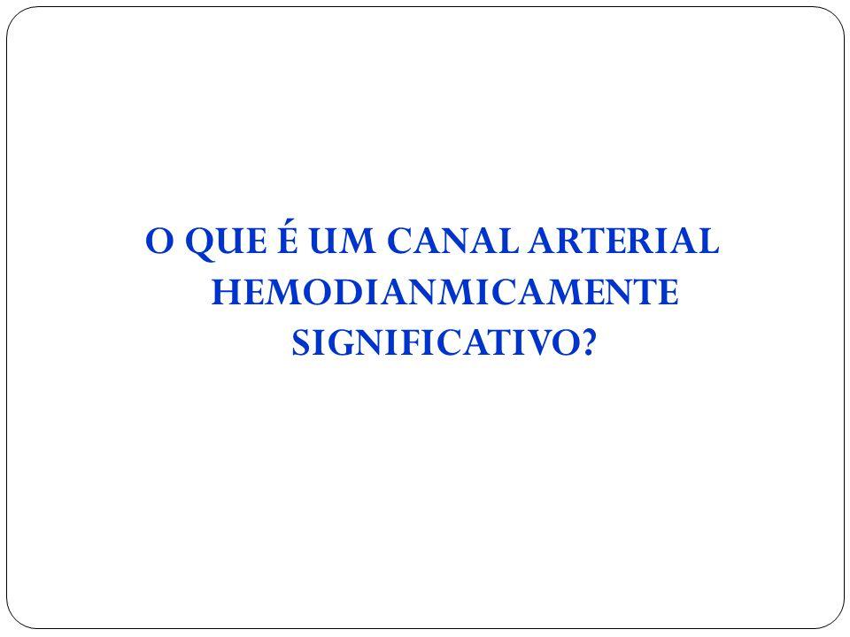 O QUE É UM CANAL ARTERIAL HEMODIANMICAMENTE SIGNIFICATIVO?