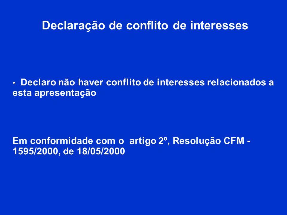 Declaração de conflito de interesses Declaro não haver conflito de interesses relacionados a esta apresentação Em conformidade com o artigo 2º, Resolu