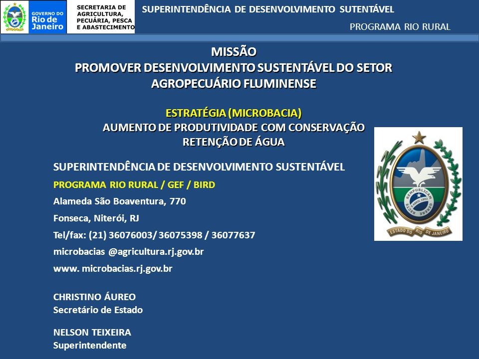 SUPERINTENDÊNCIA DE DESENVOLVIMENTO SUTENTÁVEL PROGRAMA RIO RURAL RIO ASSOREADO