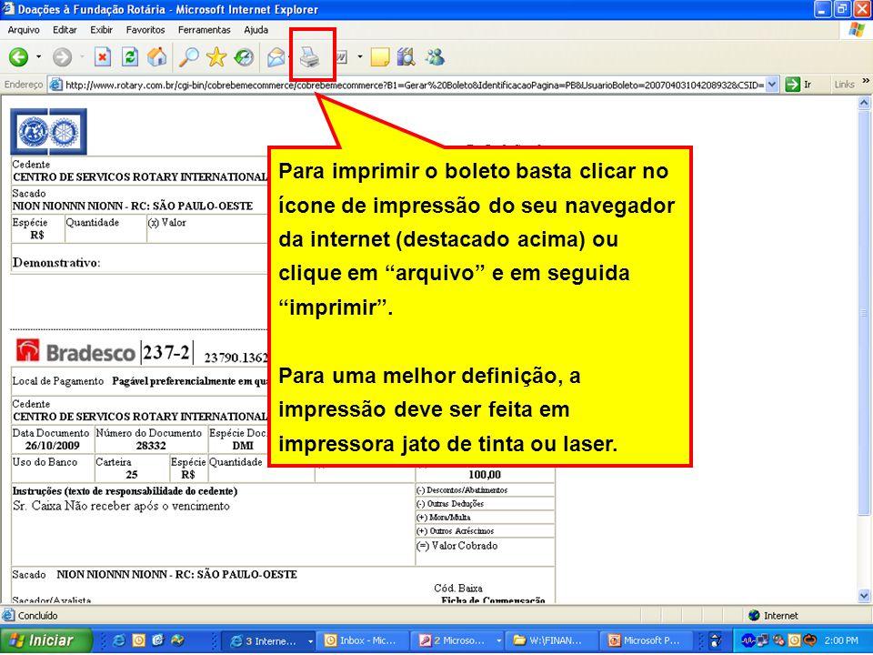 Para imprimir o boleto basta clicar no ícone de impressão do seu navegador da internet (destacado acima) ou clique em arquivo e em seguida imprimir. P